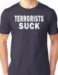 Terrorists Suck Unisex T-Shirt