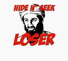 Osama Bin Laden Hide N' Seek Loser Unisex T-Shirt
