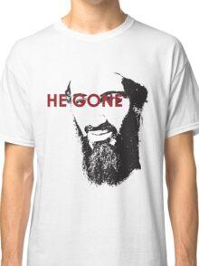 He Gone Classic T-Shirt