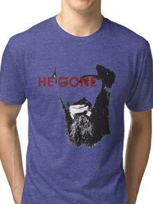 He Gone Tri-blend T-Shirt