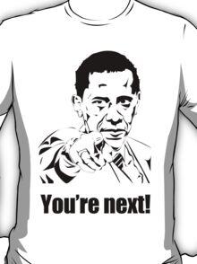 You're next! T-Shirt