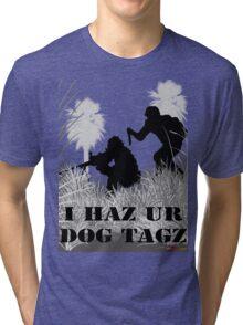 I Haz Ur Dogtagz  Tri-blend T-Shirt