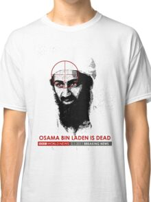 Osama is Dead on BBC. Large Classic T-Shirt