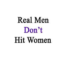 Real Men Don't Hit Women  by supernova23