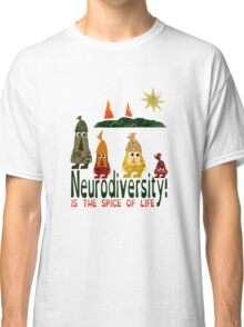 Neurodiversity is the spice of life  Classic T-Shirt