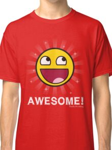 Awesome! Classic T-Shirt