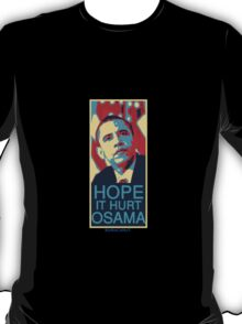 Hope it Hurt Osama T-Shirt