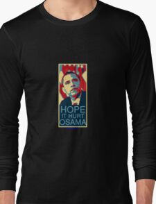 Hope it Hurt Osama Long Sleeve T-Shirt