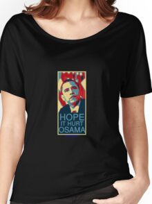 Hope it Hurt Osama Women's Relaxed Fit T-Shirt