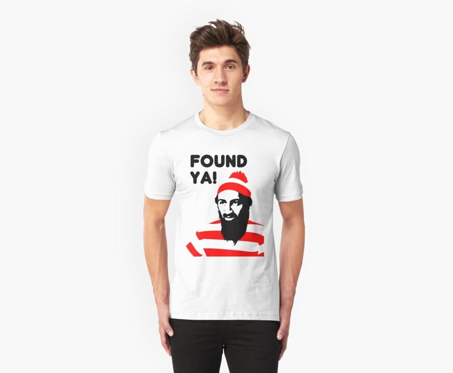 Osama Bin Laden dead t shirt 2- Found ya! by koalakoala