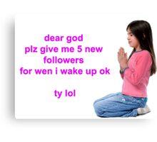 Blogger's Prayer Canvas Print