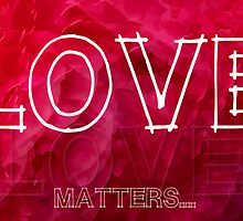 Love Matters... by eq29