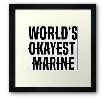 World's Okayest Marine Framed Print