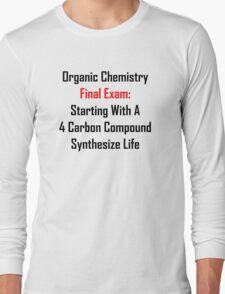 Organic Chemistry Final Exam: Synthesize Life Long Sleeve T-Shirt