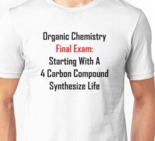 Organic Chemistry Final Exam: Synthesize Life Unisex T-Shirt