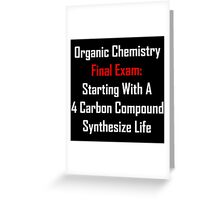 Organic Chemistry Final Exam: Synthesize Life Greeting Card