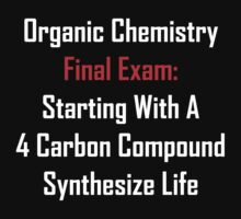 Organic Chemistry Final Exam: Synthesize Life Baby Tee