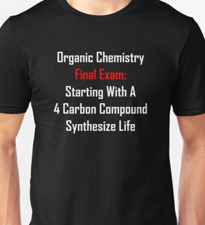Organic Chemistry Final Exam: Synthesize Life Unisex T-Shirt