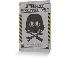 Authorized Personnel Only (Huey Emmerich) Greeting Card