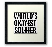 World's Okayest Soldier Framed Print