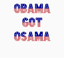 Obama Got Osama Unisex T-Shirt