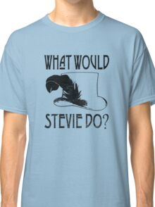 WHAT WOULD STEVIE NICKS DO - VINTAGE Classic T-Shirt