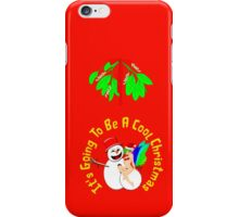 It's Going To Be A Cool Christmas, greeting card, etc. design iPhone Case/Skin