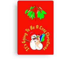 It's Going To Be A Cool Christmas, greeting card, etc. design Canvas Print