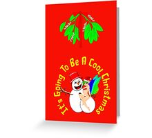 It's Going To Be A Cool Christmas, greeting card, etc. design Greeting Card