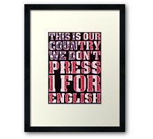 We Don't Press 1 for English Framed Print
