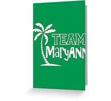 TEAM - Mary Ann Greeting Card
