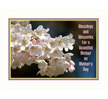 Blessings & Blossoms for Mother's Day... Art Print