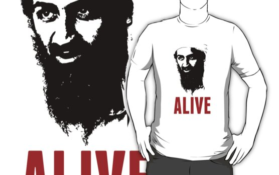 Osama Bin Laden is Alive Shirt by osamashirts
