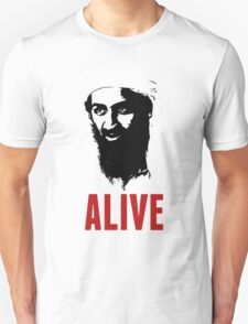 Osama Bin Laden is Alive Shirt T-Shirt