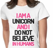 I Am A Unicorn Funny Quote Womens Fitted T-Shirt