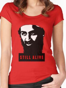 OSAMA BIN LADEN - STILL ALIVE T-Shirt Women's Fitted Scoop T-Shirt
