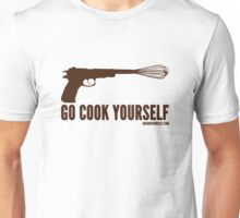 Go Cook Yourself Unisex T-Shirt