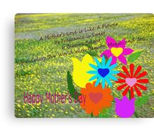 A Mother's Love ( for all mothers everywhere) Canvas Print