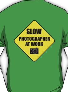 slow photographer T-Shirt