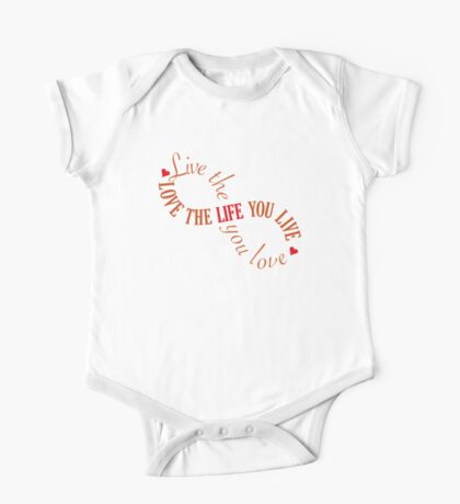 Live the life you love One Piece - Short Sleeve