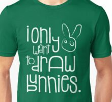 I don't want to do other things Unisex T-Shirt