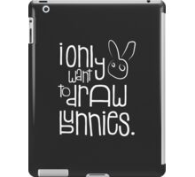 I don't want to do other things iPad Case/Skin