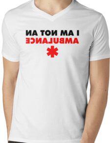 I am not an ambulance Mens V-Neck T-Shirt