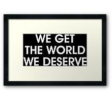 We Get The World We Deserve (True Detective) Framed Print