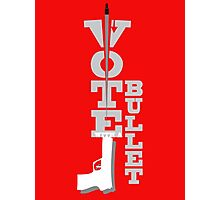 VOTE WITH A BULLET Photographic Print