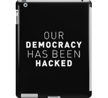 Our Democracy Has Been Hacked (Mr.Robot) iPad Case/Skin