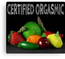Certified Orgasmic Canvas Print