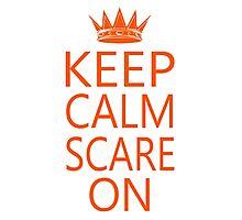 Keep Calm Scare On Photographic Print