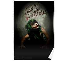 Why So Serious?? Poster