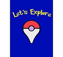 Let's Explore Photographic Print